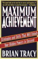 Maximum Achievement: Strategies and Skills That Will Unlock Your Hidden Powers