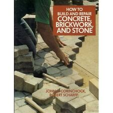 How to Build and Repair Concrete, Brickwork, and S