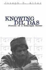 Knowing DIL Das: Stories of a Himalayan Hunter (Contemporary Ethnograp-ExLibrary
