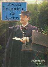 GILBERT BORDES LE PORTEUR DE DESTINS