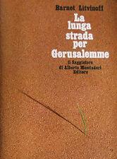 BARNET LITVINOFF LA LUNGA STRADA PER GERUSALEMME IL SAGGIATORE 1968