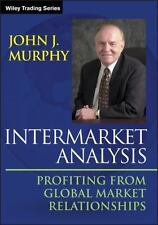 Intermarket Analysis: Profiting from Global Market Relationships: By Murphy, ...