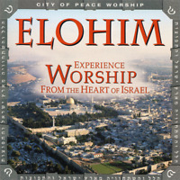 Elohim • Experience Worship From The Heart Of Israel CD 2000 City Of Peace •NEW•