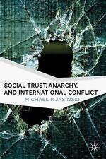 Social Trust, Anarchy, and International Conflict, Jasinski, Michael P., Good, H