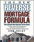 The New Reverse Mortgage Formula: How to Convert Home Equity Into Tax-Free Incom
