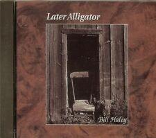 BILL HALEY - Later Alligator - CD - NEW
