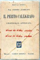 1926 - MANUALI HOEPLI - ANDREANI. - IL PERITO CALLIGRAFO. GRAFOLOGIA APPLICATA