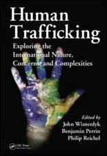 Human Trafficking : Exploring the International Nature, Concerns, and...