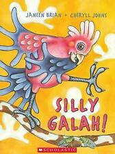 Silly Galah by Janeen Brian/Cheryl Johns (Paperback, 2007)