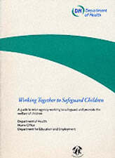Working Together to Safeguard Children, Dept.of Health, Used; Good Book