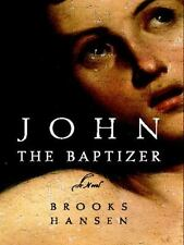 John the Baptizer: A Novel, Brooks Hansen, Good Book