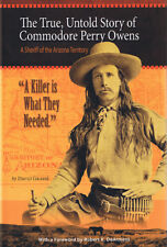 """""""A KILLER IS WHAT THEY NEEDED"""": THE TRUE, UNTOLD STORY OF COMMODORE PERRY OWENS,"""