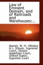 Law Of Eminent Domain, And Of Railroads And Warehouses: ..: By Manier W. H. (...