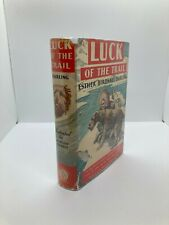 """1939 """"LUCK OF THE TRAIL"""" by Esther Birdsall Darling  YOUNG MODERNS BOOKSHELF"""