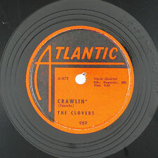 CLOVERS Crawlin'/Yes, It's You 10IN 1952 R&B/DOO WOP NM- listen!!!!!!!