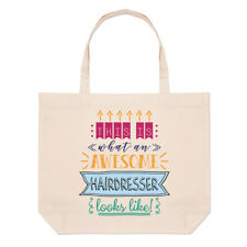 This Is What An Awesome Hairdresser Looks Like Large Beach Tote Bag - Funny Best