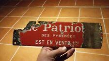 Plaque émaillée ancienne Journal LE PATRIOTE des Pyrénées RARISSIME / INÉDIT ??