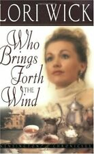 Who Brings Forth the Wind (Kensington Chronicles, Book 3) by Lori Wick