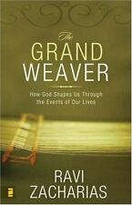 The Grand Weaver: How God Shapes Us thro