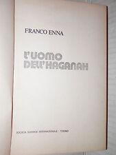 L UOMO DELL HAGANAH Franco Enna SEI 1977 libro romanzo narrativa racconto storia