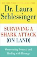 Surviving a Shark Attack (On Land): Overcoming Betrayal and Dealing with Reveng