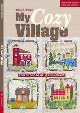 My Cozy Village: 9 Quilt Blocks to Applique & Embroider (Paperback or Softback)