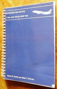 Keynotes for Pilots: Pt. 1: J.A.A. CPL(A) Skill Test by Stuart Ernest Smith, Mic