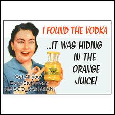 "Fridge Fun Refrigerator Magnet ""THE VODKA WAS HIDING IN THE ORANGE JUICE"" Retro"