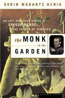 The Monk in the Garden: The Lost and Found Genius of Gregor Mendel, the Fathe...