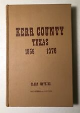 1975 Kerr County Texas 1856-1976 Clara Watkins Bicentennial Edition~Signed Copy