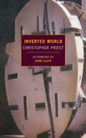 Inverted World, Paperback by Priest, Christopher; Clute, John (AFT), Like New...