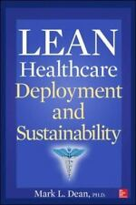 Lean Healthcare Deployment and Sustainability, , Dean, Mark L., Good, 2013-05-28