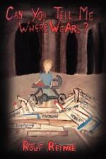 Can You Tell Me Where We Are? by Rolf Reinke (2003, Paperback)