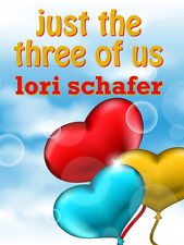 JUST THE THREE OF US Erotic Romantic Comedy LORI SCHAFER LARGE PRINT PAPERBACK