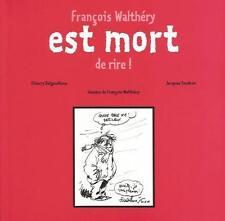 Delgaudinne, Sondron – François Walthéry est mort de rire !