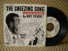 Hey Fever! The Sneezing Song (La canzone del raffreddore) -  45g 7'' (B3)