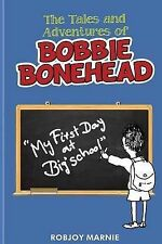 NEW Tales and Adventures of Bobbie Bonehead by Robjoy Marnie
