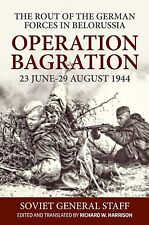 Operation Bagration: Route of the German Forces in Belorussia June-August 1944