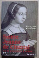 Sainte Jeanne de Chantal, ou la puissance d'aimer - Françoise Bouchard