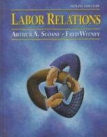 Labor Relations by Sloane, Arthur A.