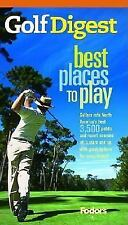 Fodor's: Golf Digest's Best Places to Play Results of the Largest Player Survey