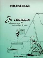 Je compose Vol.1 Michel Cardinaux Combre Edition Piano MUSIC BOOK Only