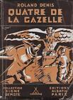 SIGNE DE PISTE / QUATRE DE LA GAZELLE- ROLAND DENIS - ILL. SVEN -1945- TTBE !