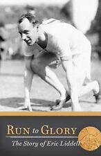 Run to Glory: The Story of Eric Liddell by Ellen Caughey, Christian Faith Book