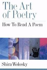 The Art of Poetry : How to Read a Poem by Shira Wolosky (2008, Paperback)