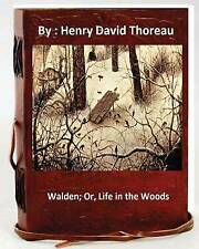 Walden; Or, Life in the Woods.by: Henry David Thoreau by Thoreau, Henry David