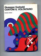 Garibaldi # CANTONI IL VOLONTARIO # Edizioni Tascabili Italiane 1970 # 1A ED.