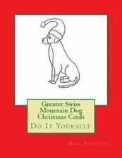 Greater Swiss Mountain Dog Christmas Cards : Do It Yourself by Gail Forsyth.