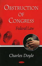 New, Obstruction of Congress: Federal Law, Charles Doyle, Book