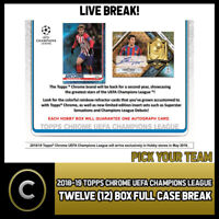 2018/19 TOPPS UEFA CHAMPIONS LEAGUE CHROME 12 BOX (CASE) BREAK #S044 - PICK TEAM